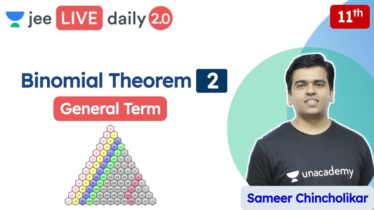 JEE: Binomial Theorem L2 | General Term | Class 11 | Unacademy JEE | JEE Maths | Sameer Chincholikar