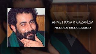 Ahmet Kaya & Gazapizm - Nereden Bileceksiniz (@Emin Bilen & Sakar Prod Mix) mp3 indir