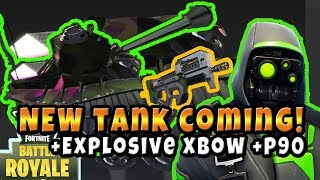 NEW THINGS COMING TO FORTNITE! 5.1 TANK + EXPLOSIVE CROSSBOW! NEW P90 SMG GUN! NEW BR SKINS