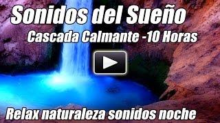 Sonidos de Sueño Relajación Cascada Relajante Naturaleza Sonido Agua Relajación Dormir 10 horas