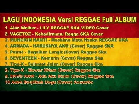 """lagu-indonesia-versi-reggae-full-album-""""-lily-""""-""""-bagaikan-langit-""""-""""-kemarin-""""-""""-adek-jilbab-ungu-"""""""