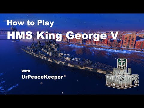 How To Play HMS King George V In World Of Warships
