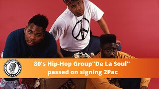 "80's Hip-Hop Group ""De La Soul"" Passed on Signing 2Pac in 1990 