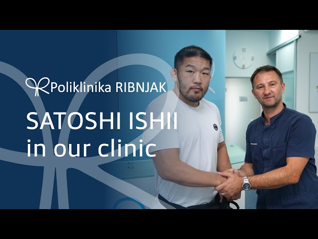 Polyclinic Ribnjak - Satoshi Ishii in our clinic
