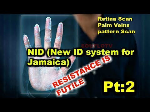 NID retina scan and palm veins pattern Very Scary for Jamaicans