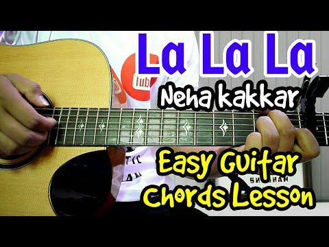 La La La - neha kakkar ft. arjun - easy guitar chord lesson, beginner guitar tutorial