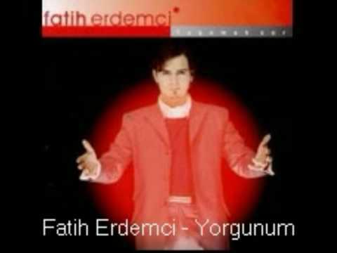Fatih Erdemci  -  Yorgunum