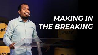 Making In The Breaking | Core Series (Week 2) | Ps. Sam Ellis