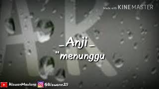 "lirik lagu anji ""menunggumu"" (cover lirik)"