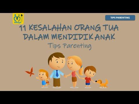 11 Kesalahan Orang Tua Dalam Mendidik Anak (Cara Parenting Yang Baik & Benar)