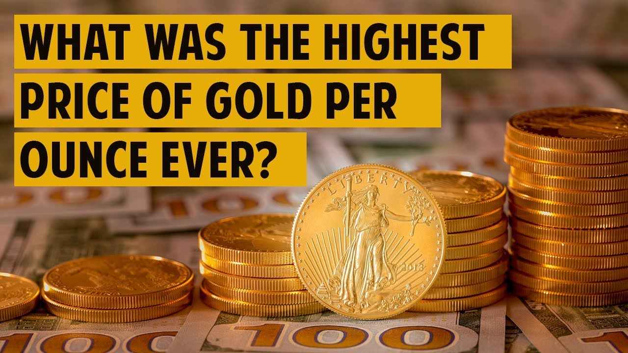 Highest Price Of Gold Per Ounce Ever
