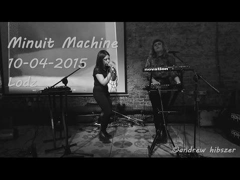 [FULL] Minuit Machine Live @ Lodz, Poland / 10.04.2015