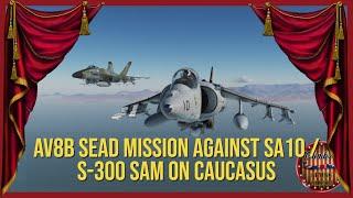 DCS AV8B Harrier Mission - Hard SEAD Against SA10 / S-300
