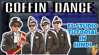Coffin dance tutorial   Astronomia   Fl studio tutorial   Mr sun