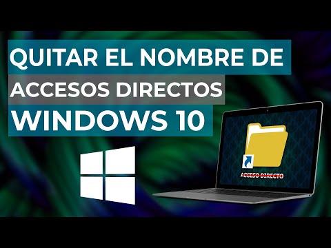 Cómo Quitar el Nombre de los Accesos Directos o Iconos en Windows 10
