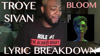 Troye Sivan - BLOOM | LYRIC BREAKDOWN