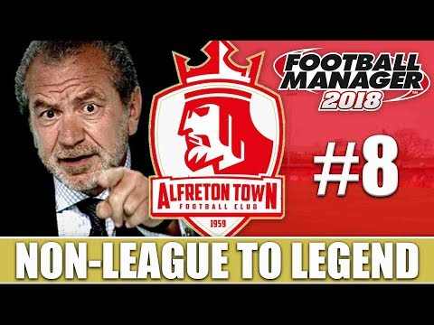 Non-League to Legend FM18 | ALFRETON | Part 8 | THE END? | F