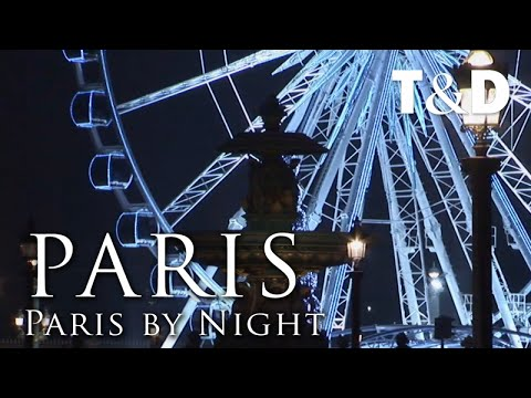 Paris City Guide: Paris By Night - Travel & Discover