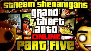Grand Theft Auto Online: Worst Carnival Ever (stream Shenanigans Part 5/10)
