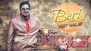 Veet Baljit - Beri | Vehre Vich | All Songs Promo JukeBox