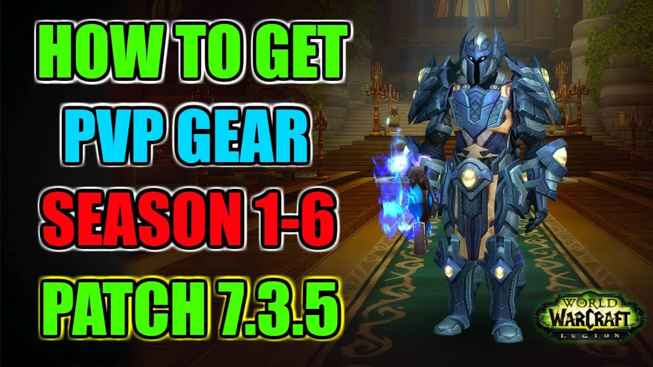Pvp Guide How Do You Get Pvp Gear In Wow Legion Patch 7 3 5 Youtube