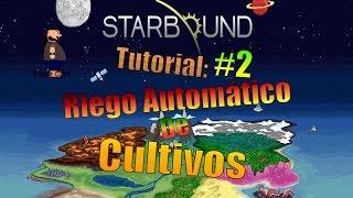 Riego de cultivos automatico  - [Starbound] #2