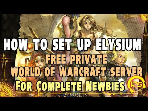 World Of Warcraft (Vanilla) - How To Set Up Elysium And Begin Playing For Complete Newbies!! ♕