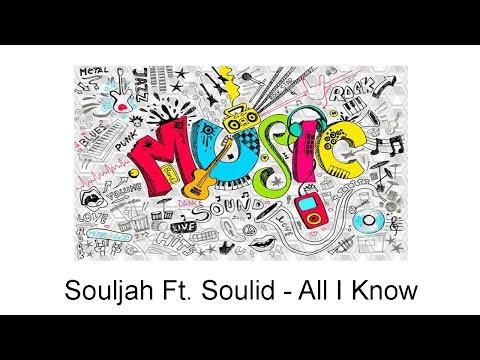 Souljah Ft. Soulid - All I Know