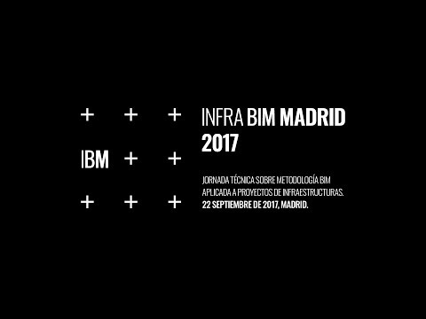Infra BIM Madrid 2017 | Zigurat Global Institute