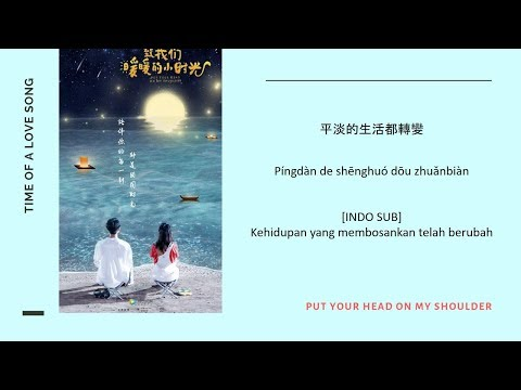 [INDO SUB] Yìnzi Yuè - Time Of A Love Song Lyrics   Put Your Head On My Shoulder OST