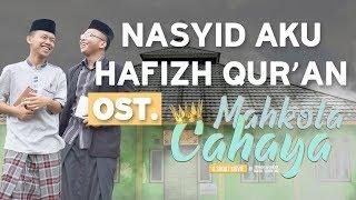 Download Lagu NASYID AKU HAFIZH QUR'AN - OST Mahkota Cahaya mp3