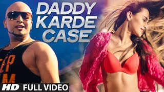 Daddy Karde Case Full Video Song | Dahek | Music: Millind Gaba