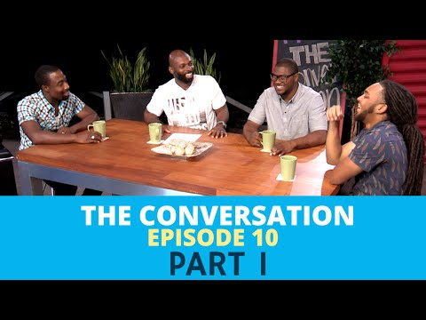 "The Conversation - Ep 10 |  ""Understanding The Male Ego"" PART 1"
