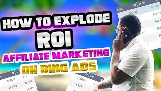 How To INCREASE ROI Affiliate Marketing On Bing Ads