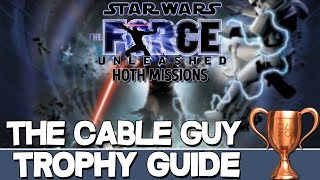 Star Wars The Force Unleashed Hoth Mission | The Cable Guy Trophy Guide