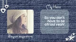 My HERO ● Sayuri Sugawara ● Lyrics ● 菅原紗由理