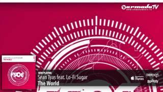 Sean Tyas feat. Lo-Fi Sugar - The World (Original Mix)
