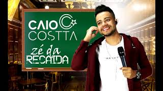 Caio Costta - Zé Da Recaída || Sucesso Gusttavo Lima