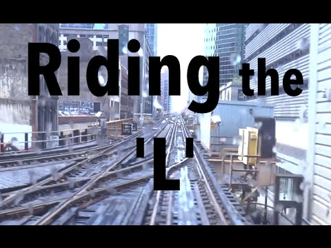 "Riding The ""L"" - CTA Brown Line"
