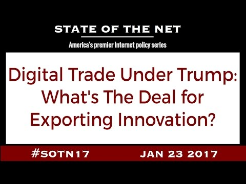 Digital Trade Under Trump: What's The Deal for Exporting Innovation?