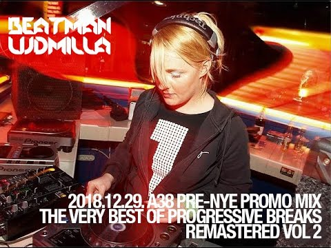 Beatman and Ludmilla - A38 Pre-NYE Promo Mix: The Very Best Of Progressive Breaks Remastered Vol 2