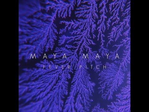 Maya Maya - Fever Pitch (Official Lyric Video)
