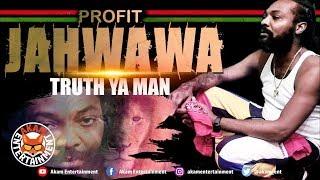 Profit Jahwawa - Truth Ya Man - January 2019