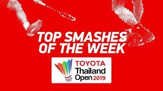 Top Smashes of the Week | TOYOTA Thailand OPEN 2019 | BWF 2019