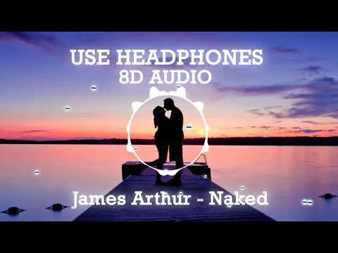 James Arthur - Naked 8D