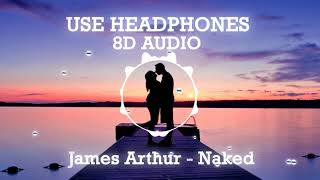 Baixar James Arthur - Naked (8D AUDIO)