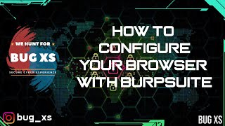 How configure your browser with Burpsuite | Bug Bounty