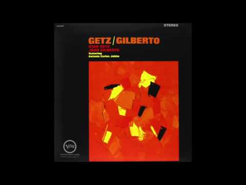 Stan Getz, João Gilberto & Antônio Carlos Jobim Getz/Gilberto (Complete Album)