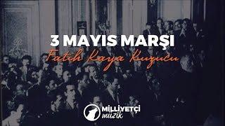 3 Mayıs Marşı Fatih Kaya Kuzucu