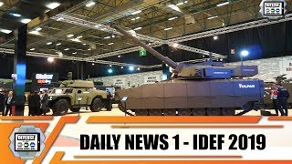 IDEF 2019 international defense industry fair exhibition show daily news Istanbul Turkey Day 1